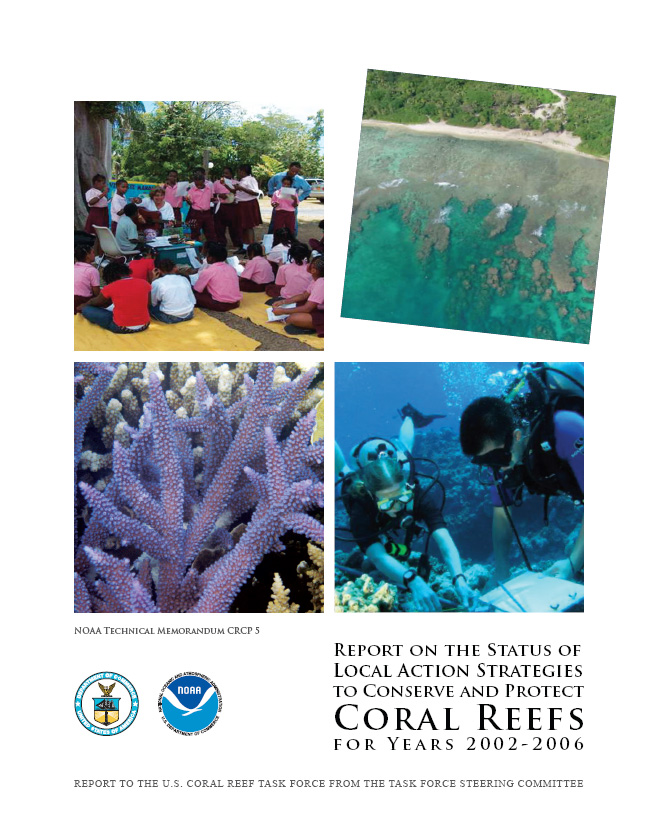 Report on the Status of Local Action Strategies to Conserve and Protect Coral Reefs for Years 2002‐2006