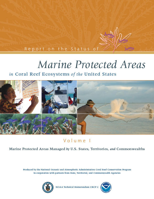Report on the Status of Marine Protected Areas in Coral Reef Ecosystems of the United States Volume 1